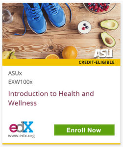 ASU Credit Eligible Course, ASUx EXW100x, Introduction to Health and Wellness, edX, Enroll Now