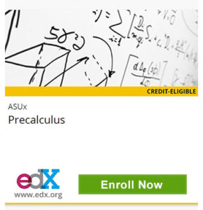 ASUx Precalculus, edX, www.edx.org, Enroll Now