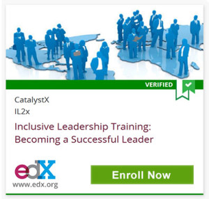 Verified, CatalystX, IL2x, Inclusive Leadership Training: Becoming a Successful Leader, edX, www.edx.org, Click to Enroll Now