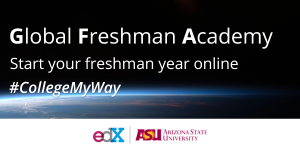 Global Freshman Academy. Start your freshman year online. hashtag CollegeMyWay