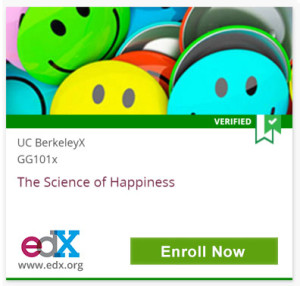 Verified, UC BerkeleyX, GG101x, The Science of Happiness, edX, www.edx.org, Click to Enroll Now