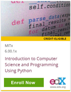 Credit-Eligible, MITx 6.00.1x, Introduction to Computer Science and Programming Using Python, Click to Enroll Now, edX, www.edx.org
