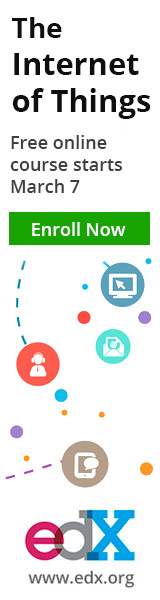 The Internet of Things, Free online course starts March 7, Enroll Now, edX, www.edx.org