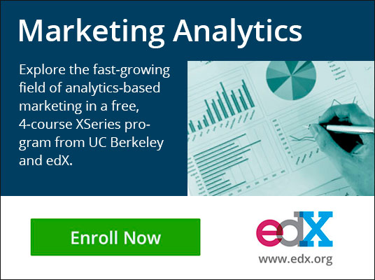 Marketing Analytics - Explore the fast-growing field of analytics-based marketing in a free, 4-course XSeries program from UC Berkeley and edX. Click to Enroll Now at edX. www.edx.org