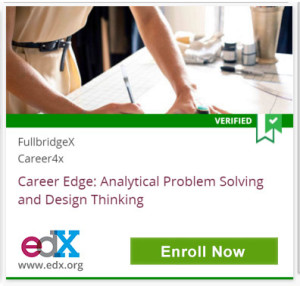 Verified, FullbridgeX, Career4x, Career Edge: Analytical Problem Solving and Design Thinking, edX, www.edx.org, Click to Enroll Now