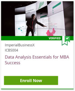 Data Analysis Essentials for MBA Success - Click to Enroll Now in this verified course from Imperial College of Business and edX