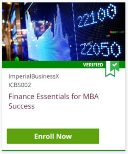 Finance Essentials for MBA Success - Click to Enroll Now in this verified course from Imperial College of Business and edX