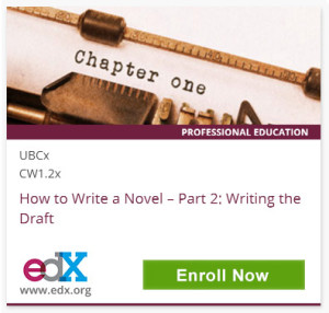 Chapter one, Professional Education, UBCx CW1.2x How to Write a Novel - Part 2: Writing the Draft, edX, www.edx.org, Click to Enroll Now
