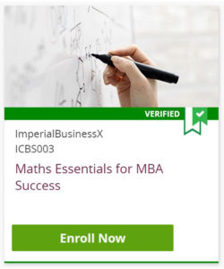 Maths Essentials for MBA Success - Click to Enroll Now in this verified course from Imperial College of Business and edX
