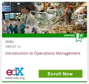 Verified, IIMBx, OM101.1x, Introduction to Operations Management, edX, www.edx.org, Click to Enroll Now